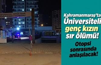 Kahramanmaraş'ta üniversiteli kızın sır ölümü, otopsi ardından belli olacak!