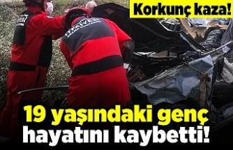 Korkunç kaza! 19 yaşındaki genç hayatını kaybetti!