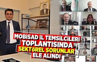 MOBİSAD İL TEMSİLCİLERİ TOPLANTISINDA SEKTÖREL SORUNLAR ELE ALINDI