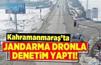 Kahramanmaraş'ta jandarma dronla denetim yaptı!