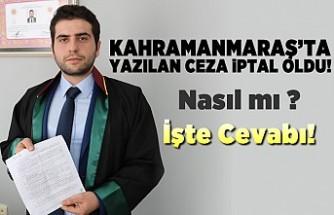Kahramanmaraş'ta yazılan ceza iptal oldu! Nasıl mı işte cevabı!