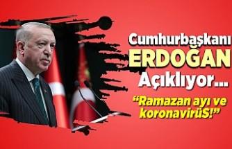 Cumhurbaşkanı Erdoğan açıklıyor... ''Ramazan ayı ve koronavirüs...''