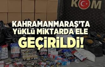 Kahramanmaraş'ta yapılan operasyonda çok miktarda ele geçirildi!