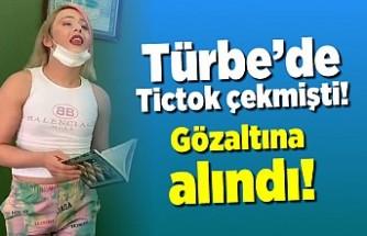 Türbe'de tiktok çeken kişi gözaltında!