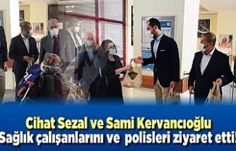 Cihat Sezal ve Sami Kervancıoğlu Sağlık çalışanlarını ve Polisleri ziyaret etti!