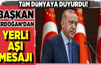 Başkan Erdoğan'dan yerli aşı mesajı: Tüm dünyaya ilan etti!