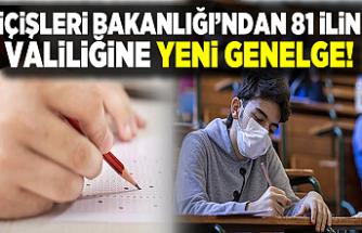 İçişleri Bakanlığı'ndan 81 ilin valiliğine 'Sınav Tedbirleri' konulu genelge!