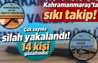 Kahramanmaraş'ta sıkı takip! 14 kişi gözaltına alındı çok sayıda silah ele geçirildi