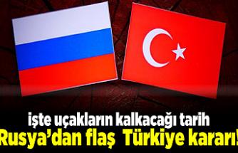 Rusya'dan flaş Türkiye kararı! İşte uçakların kalkacağı tarih