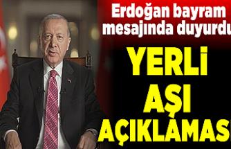 Cumhurbaşkanı Erdoğan bayram mesajında ilan etti! Yerli aşı açıklaması