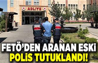 FETÖ'den aranan eski polis tutuklandı