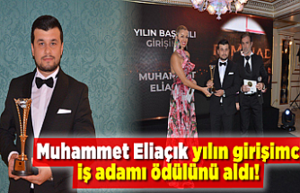 Muhammet Eliaçık yılın girişimci iş adamı ödülünü aldı!