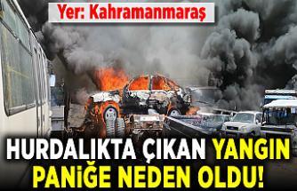 Kahramanmaraş'ta Onikişubat ilçesinde hurdalıkta çıkan yangın paniğe neden oldu!