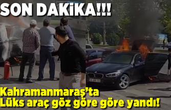 Kahramanmaraş'ta son dakika! lüks araç yandı
