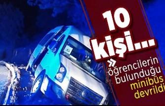 Öğrencilerin bulunduğu minibüs devrildi! 10 kişi...