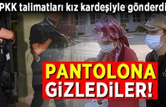 PKK talimatları kız kardeşiyle gönderdi! Pantolona gizlediler!