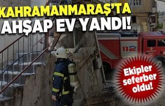 Kahramanmaraş'ta ev yangını!