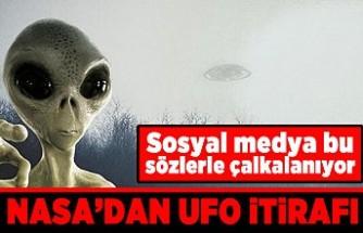 Sosyal medya bu sözlerle çalkalanıyor! NASA'dan ufo itirafı!