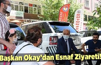 Başkan Okay'dan Esnaf ziyareti!