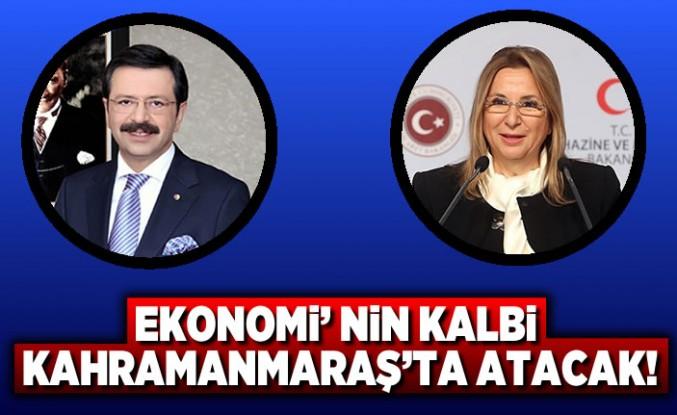 Ekonomi'nin kalbi Kahramanmaraş'ta atacak!