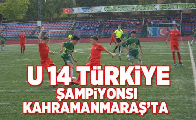 u 14 Türkiye şampiyonası kahramanmaraş'ta