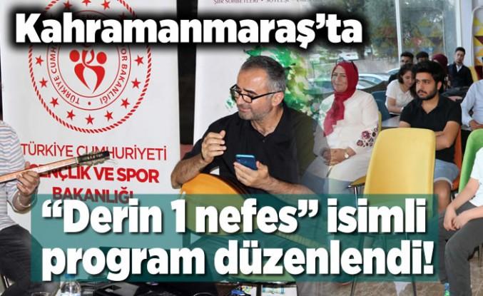 """Kahramanmaraş'ta """"Derin 1 nefes'' programı düzenlendi!"""