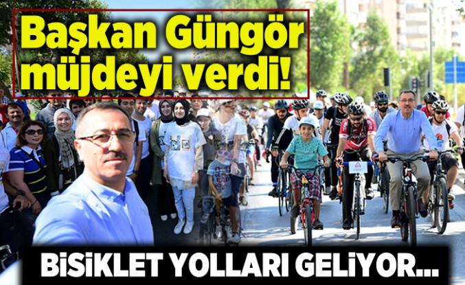 Başkan Güngör müjdeyi verdi: Bisiklet yolları geliyor..