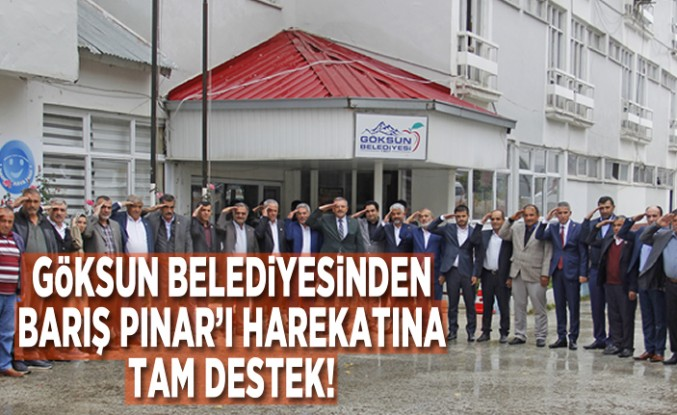 Göksun Belediyesinden Barış Pınar'ı Harekatına tam destek!