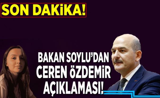 Bakan Soylu'dan Ceren Özdemir açıklaması!