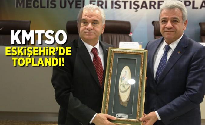 KMTSO Eskişehir'de toplandı!