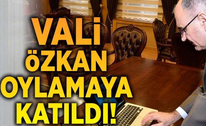 Vali Özkan oylamaya katıldı!