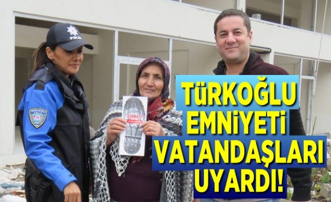 Türkoğlu Emniyeti vatandaşları uyardı!