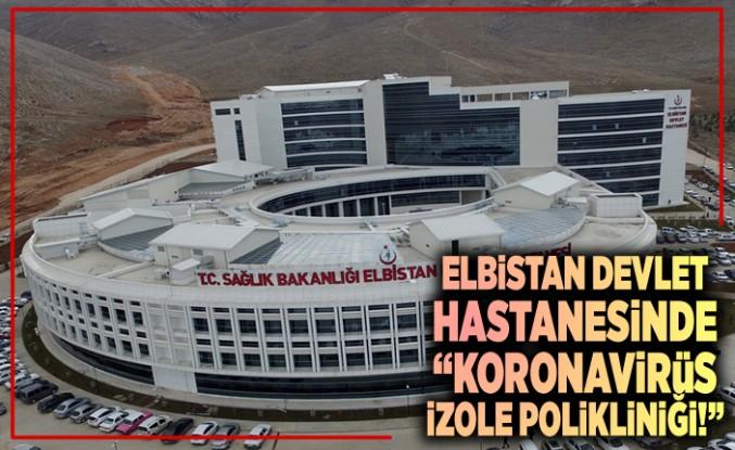 Elbistan Devlet Hastanesinde 'koronavirüs izole polikiliniği!''