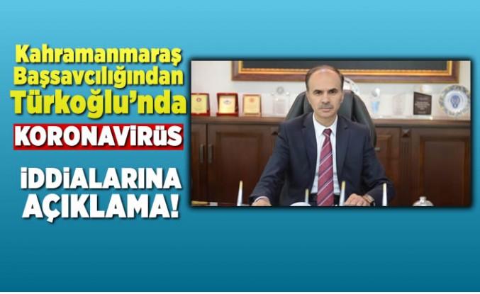 Türkoğlu'ndaki koronavirüs iddialarına Başsavcılıktan açıklama geldi!