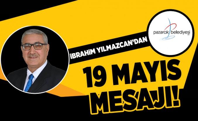 İbrahim Yılmazcan'dan 19 Mayıs Mesajı!
