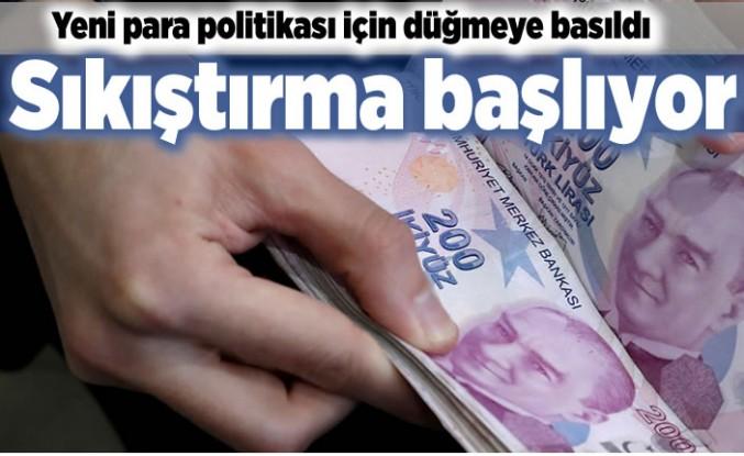 Yeni para politikası için düğmeye basıldı! Sıkıştırma başlıyor!