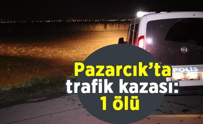 Pazarcık'ta trafik kazası: 1 ölü