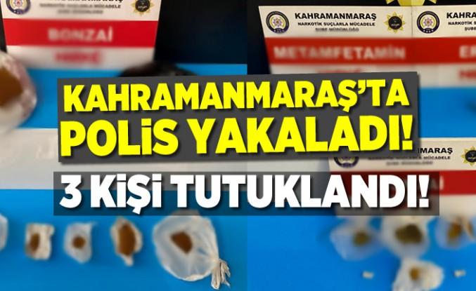 Kahramanmaraş'ta polis yakaladı! 3 kişi tutuklandı!