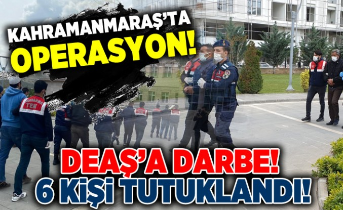 Kahramanmaraş'ta operasyon!