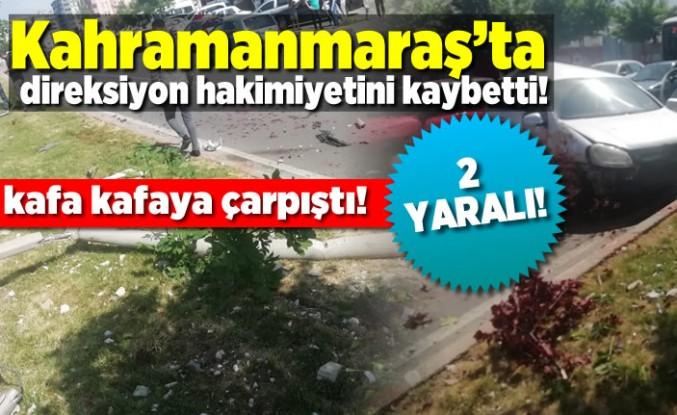 Kahramanmaraş'ta direksiyon hakimiyetini kaybetti karşı şeride geçti!