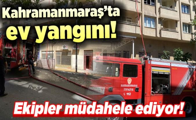 Kahramanmaraş'ta ev yangını! ekipler müdahale ediyor