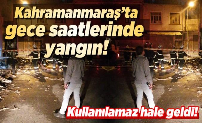 Kahramanmaraş'ta gece saatlerinde yangın!