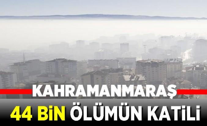 44 bin ölümün 'katili' kirlilik