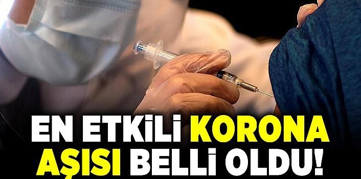 En etkili korona aşısı belli oldu!