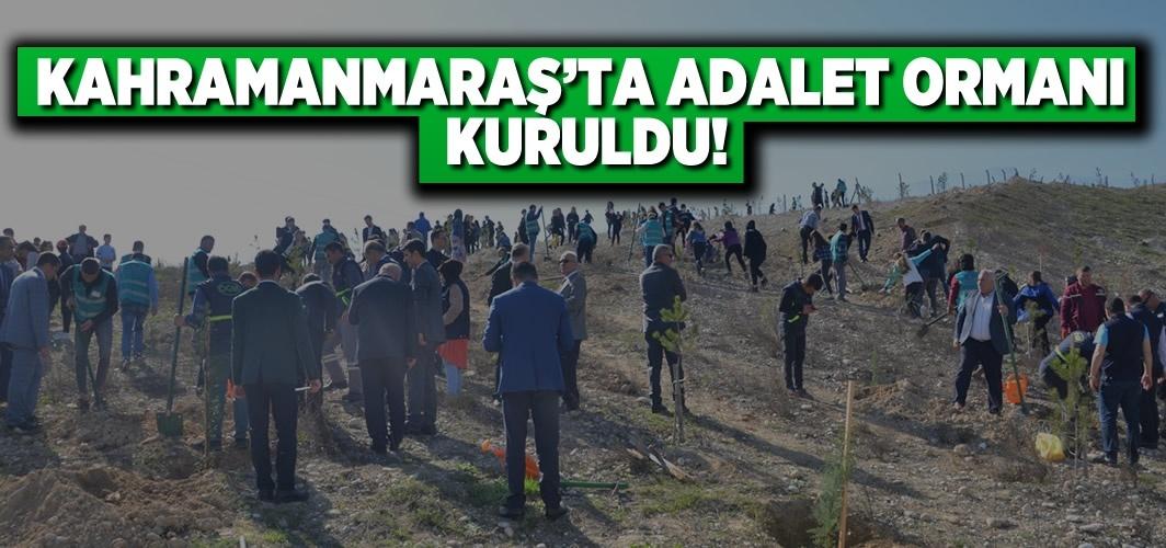 Kahramanmaraş'ta Adalet ormanı açıldı