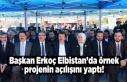 Başkan Erkoç Elbistan'da örnek projenin açılışını...