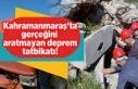 Kahramanmaraş'ta gerçeğini aratmayan deprem...