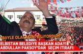 """Elbistan Belediye Başkana Adayı Abdullah Paksoy'dan seçim itirafı: """"Böyle olacağını biliyordum"""""""