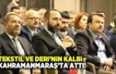 Tekstil ve Deri'nin kalbi Kahramanmaraş'ta attı