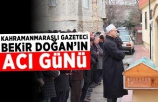Kahramanmaraşlı gazeteci Bekir Doğan'ın acı...